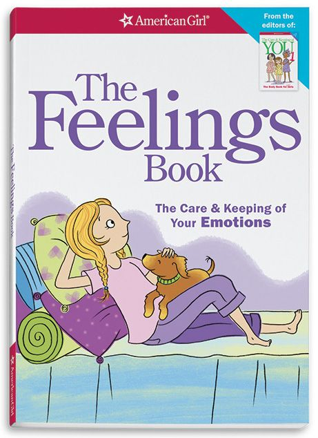 American Girl Publishing The Feelings Book: The Care & Keeping of Your Emotions
