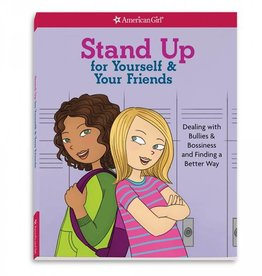 American Girl Publishing Stand Up for Yourself & Your Friends