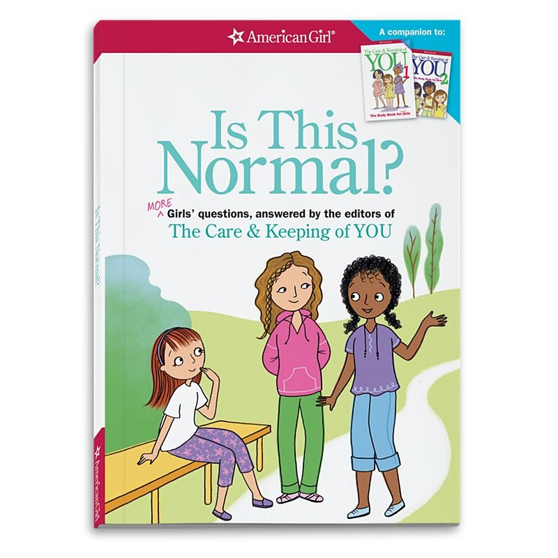 American Girl Publishing American Girl Is This Normal?