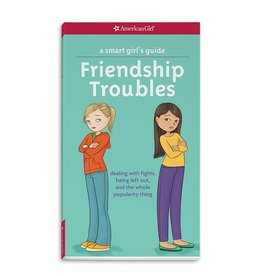 American Girl Publishing A Smart Girls' Guide:  Friendship Troubles