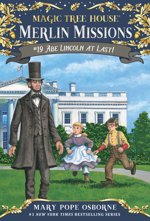Magic Tree House Merlin Missions Abe Lincoln at Last MTHMM#19