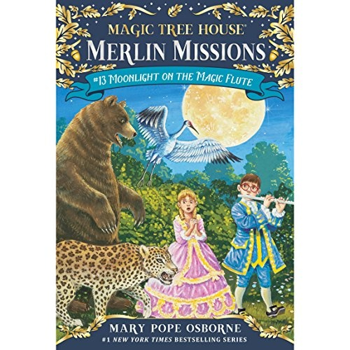 Magic Tree House Merlin Missions Moonlight on the Magic Flute MTHMM#13