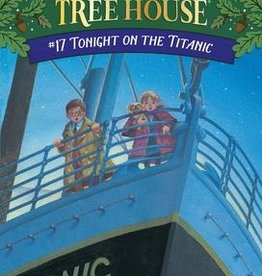 Magic Tree House Tonight on the Titanic MTH #17