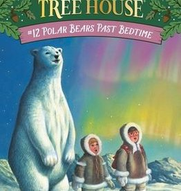 Magic Tree House Polar Bears Past Bedtime MTH #12