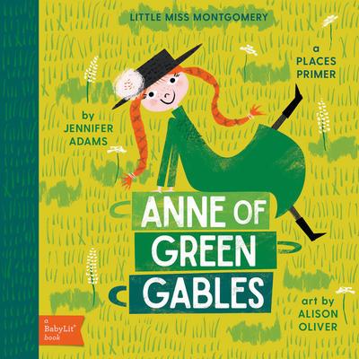 Anne of Green Gables A BabyLit(TM)