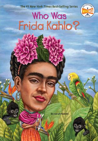 Who HQ Who Was Frida Kahlo?