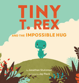 Tiny T. Rex and the Impossible Hug