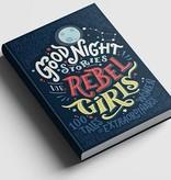 Good Night Stories for Rebel Girls Volume 1