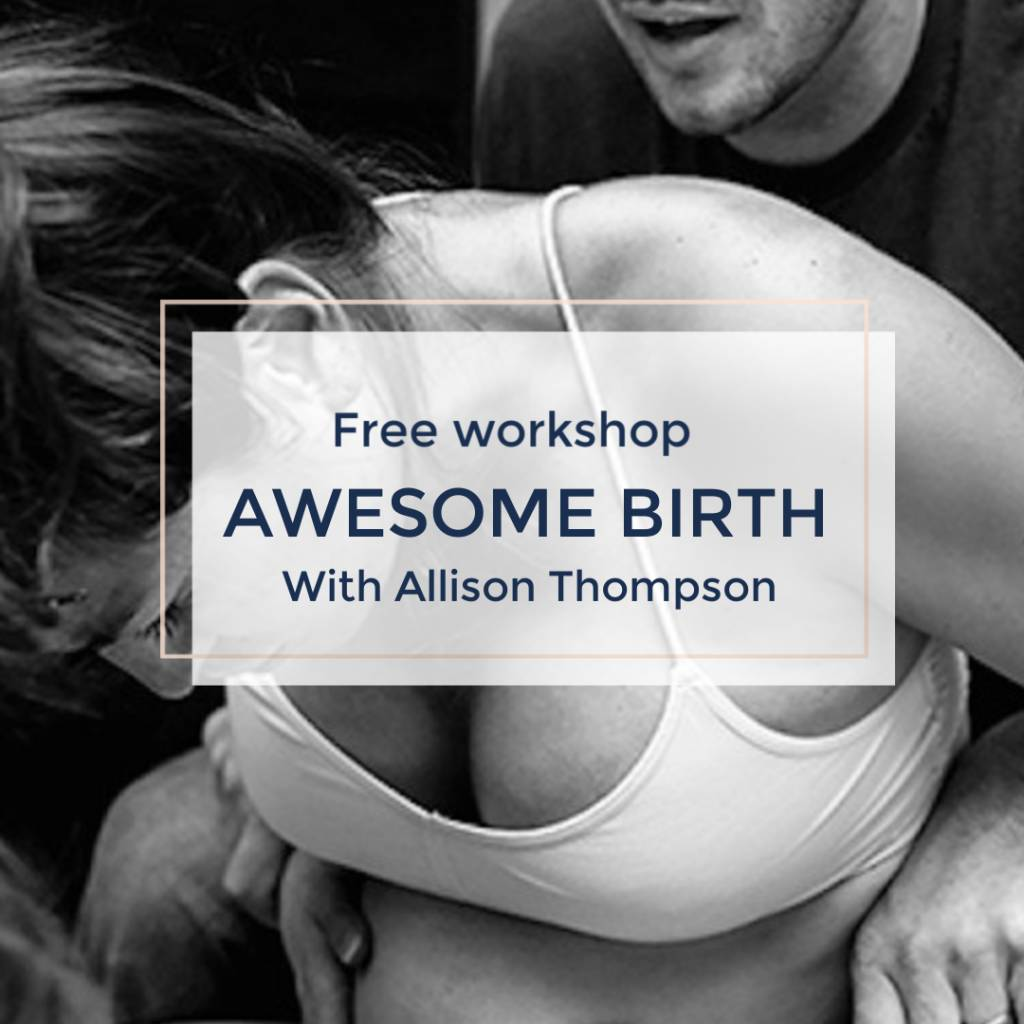 How to Have an Awesome Birth - Free Workshop