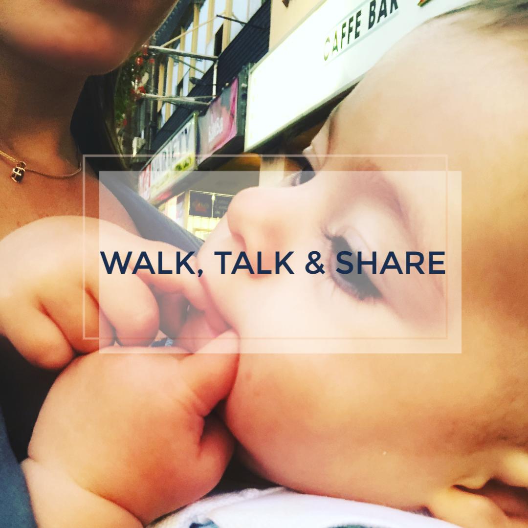 Walk, Talk & Share