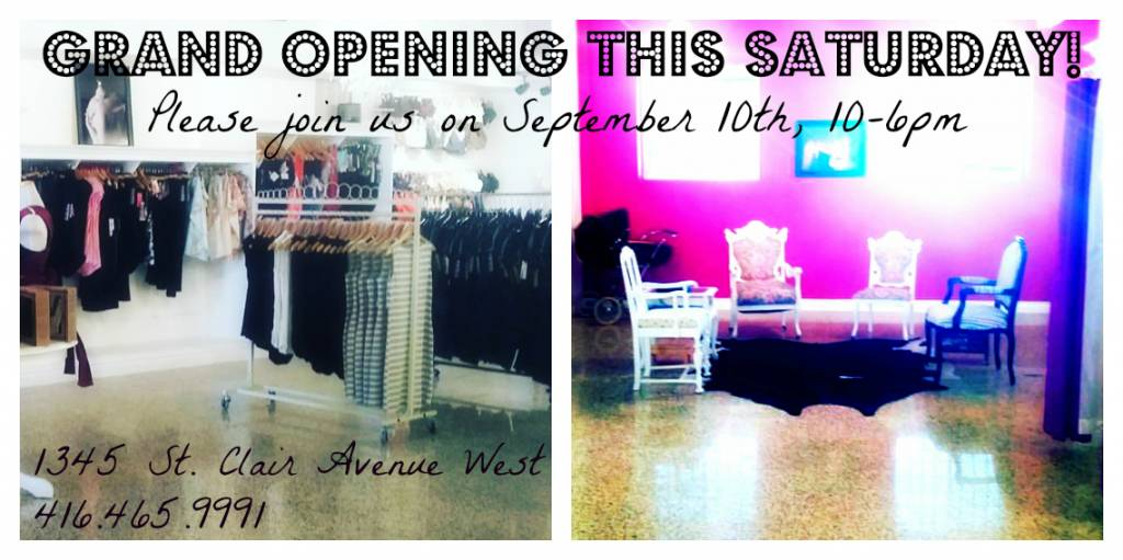 Grand Opening this Saturday, Sept. 10th 1345 St. Clair Avenue West 10am-6pm