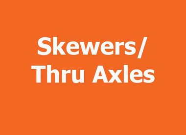 SKEWERS/THRU AXLES