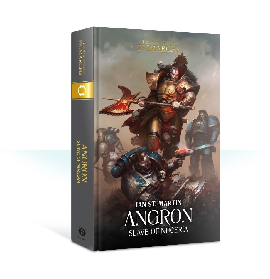 Black Library Primarchs: Angron: Slave Of Nuceria