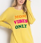 Sweet Claire Mom Vibes Only Long Sleeve Shirt