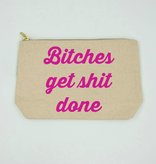 Twisted Wares Bitches Get Shit Done Makeup Bag