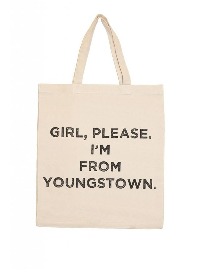 Girl Please I'm From Youngstown Canvas Tote