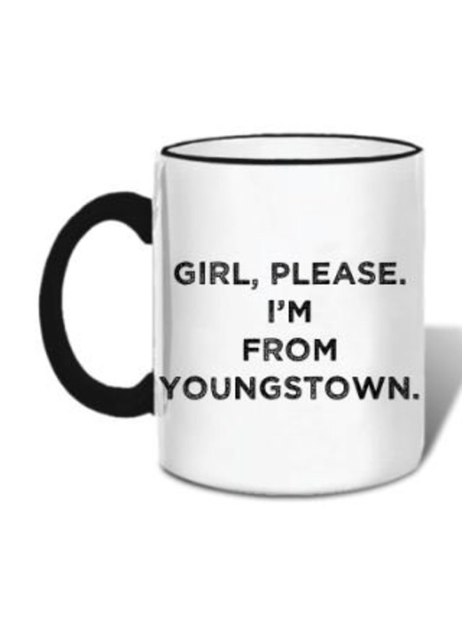 Girl Please I'm From Youngstown Mug