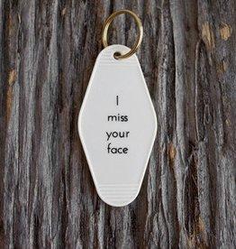 He Said, She Said I Miss Your Face Key Tag