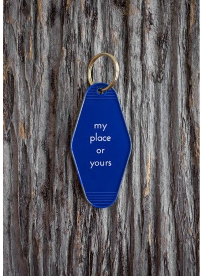 My Place Or Yours Key Tag