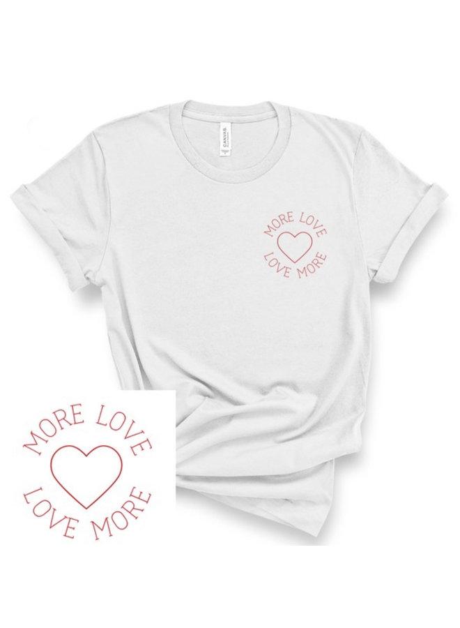 Love More - More Love Tee