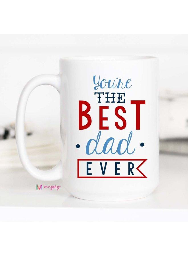 Best Dad Ever White Ceramic Mug - 15 oz
