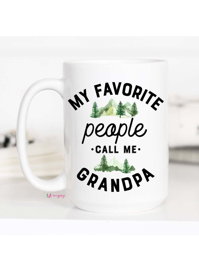 My Favorite People Call Me Grandpa White Ceramic Mug - 15 oz