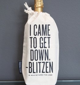 Read Between the Lines I Came To Get Down Wine Bag
