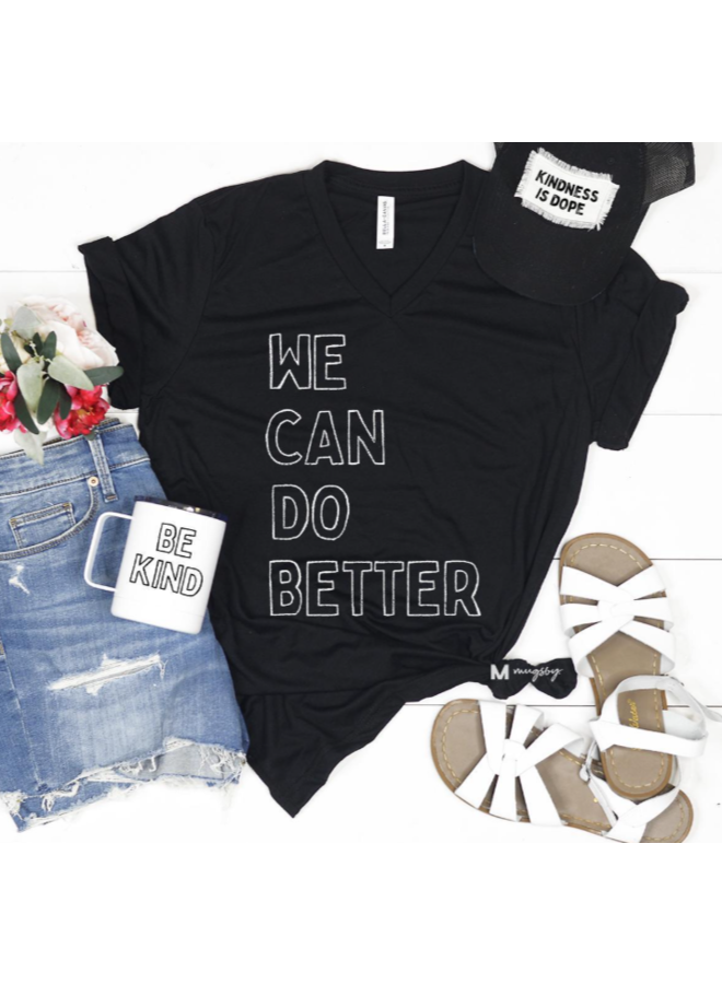 WE CAN DO BETTER Tee