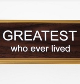 He Said, She Said The Greatest Dad That Ever Lived Office Name Plate