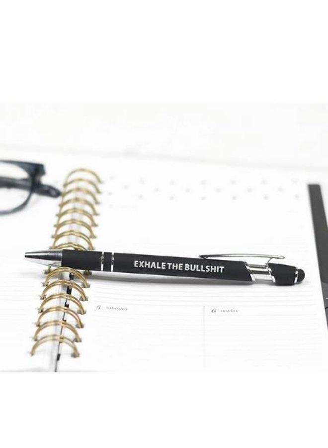 Exhale The Bullshit Pen