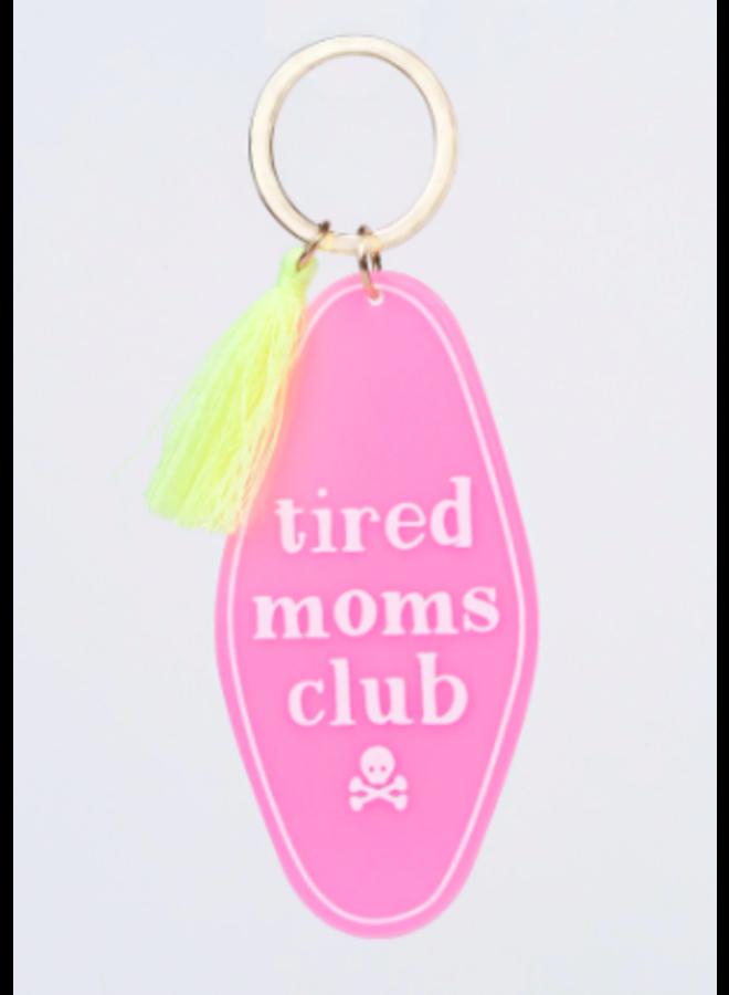 Tired Moms Club Key Chain