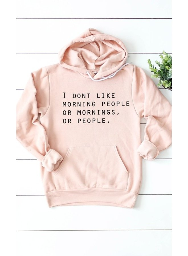 I Don't Like Mornings Hoodie