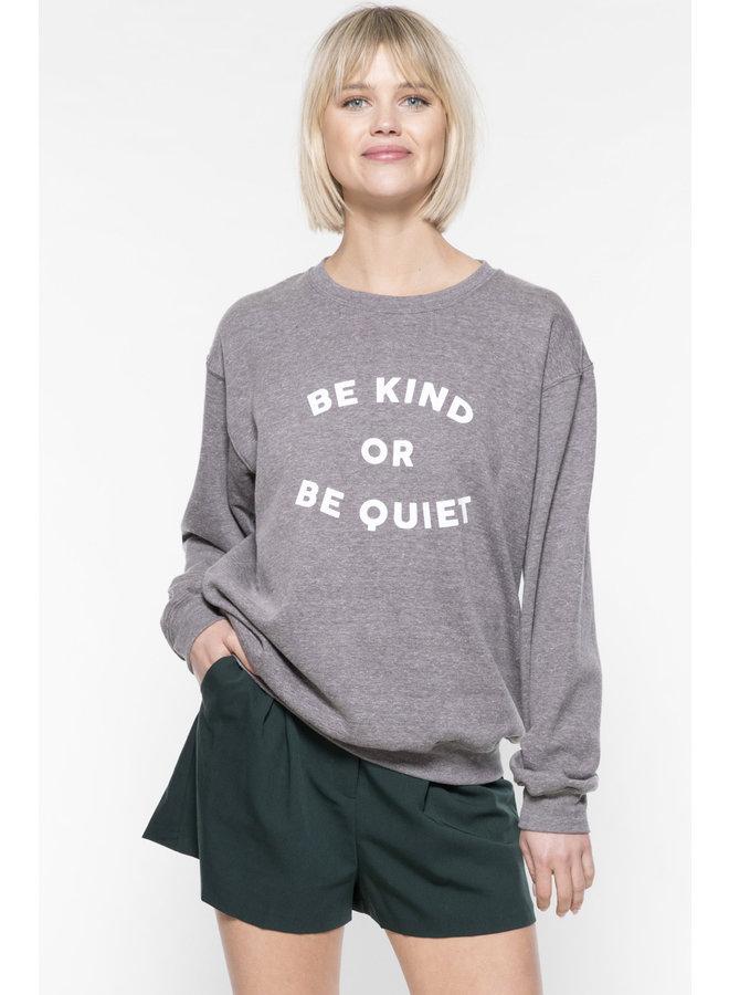 Be Kind or Be Quiet Willow Sweatshirt