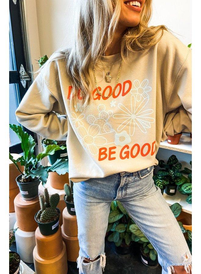 Do Good Be Good Sweatshirt