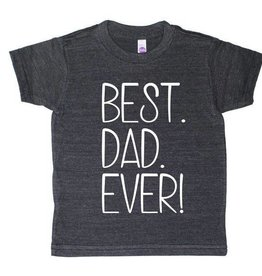 T's and Tots Toddler Best Dad Ever T-Shirt
