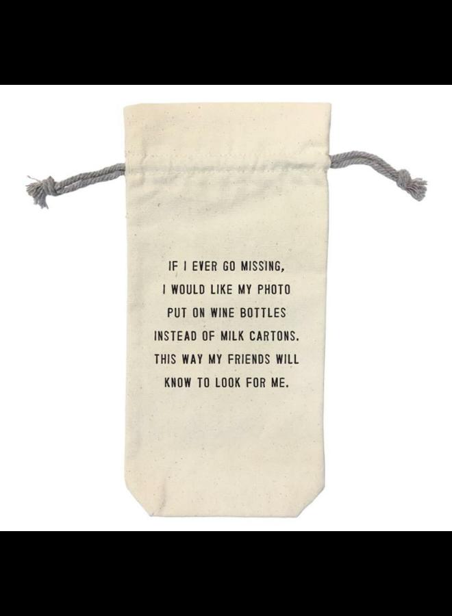 If I Ever Go Missing Wine Bag