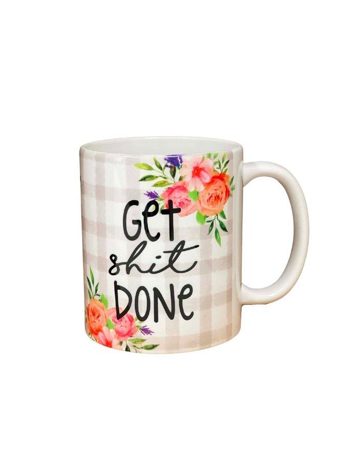 Get Shit Done Ceramic Mug