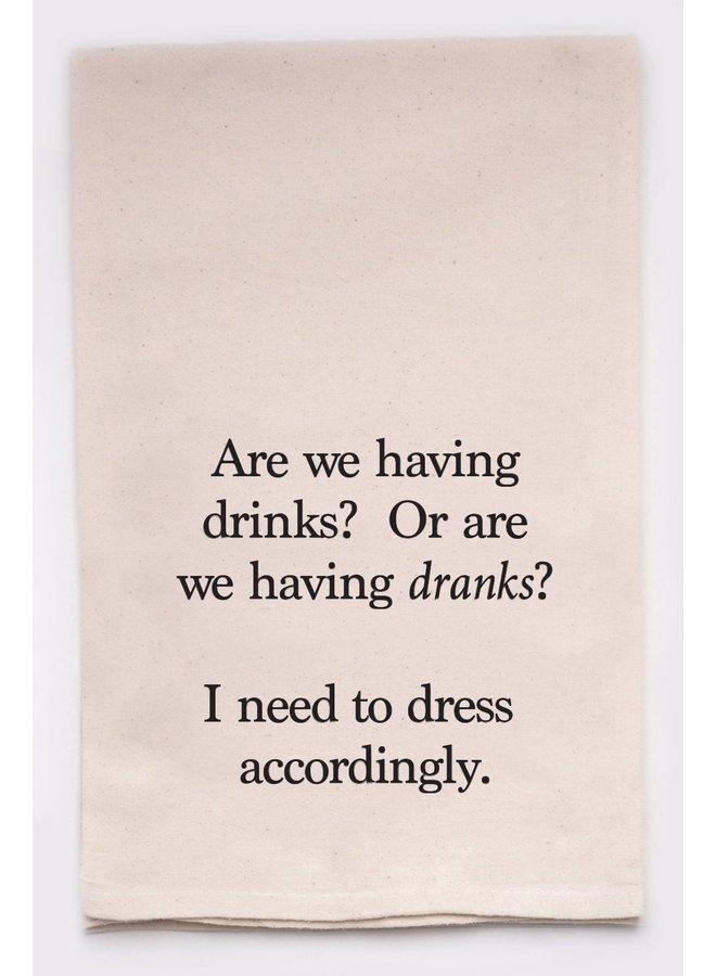 Drinks or Dranks Tea Towel