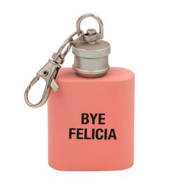 Say What Bye Felicia Key Ring Flask