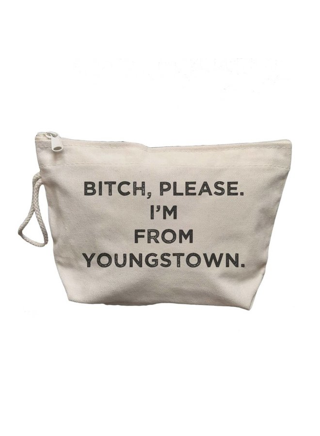 Bitch Please, I'm From Youngstown Canvas Makeup Bag
