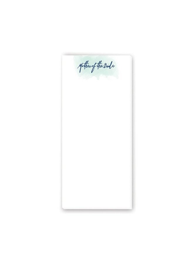 "4x9 Notepad- ""Mother of the Bride"""