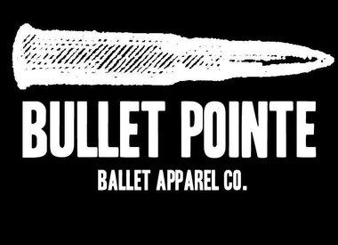 Bullet Pointe Ballet Apparel