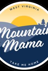 Loving WV Take Me Home Mountain Mama Sticker