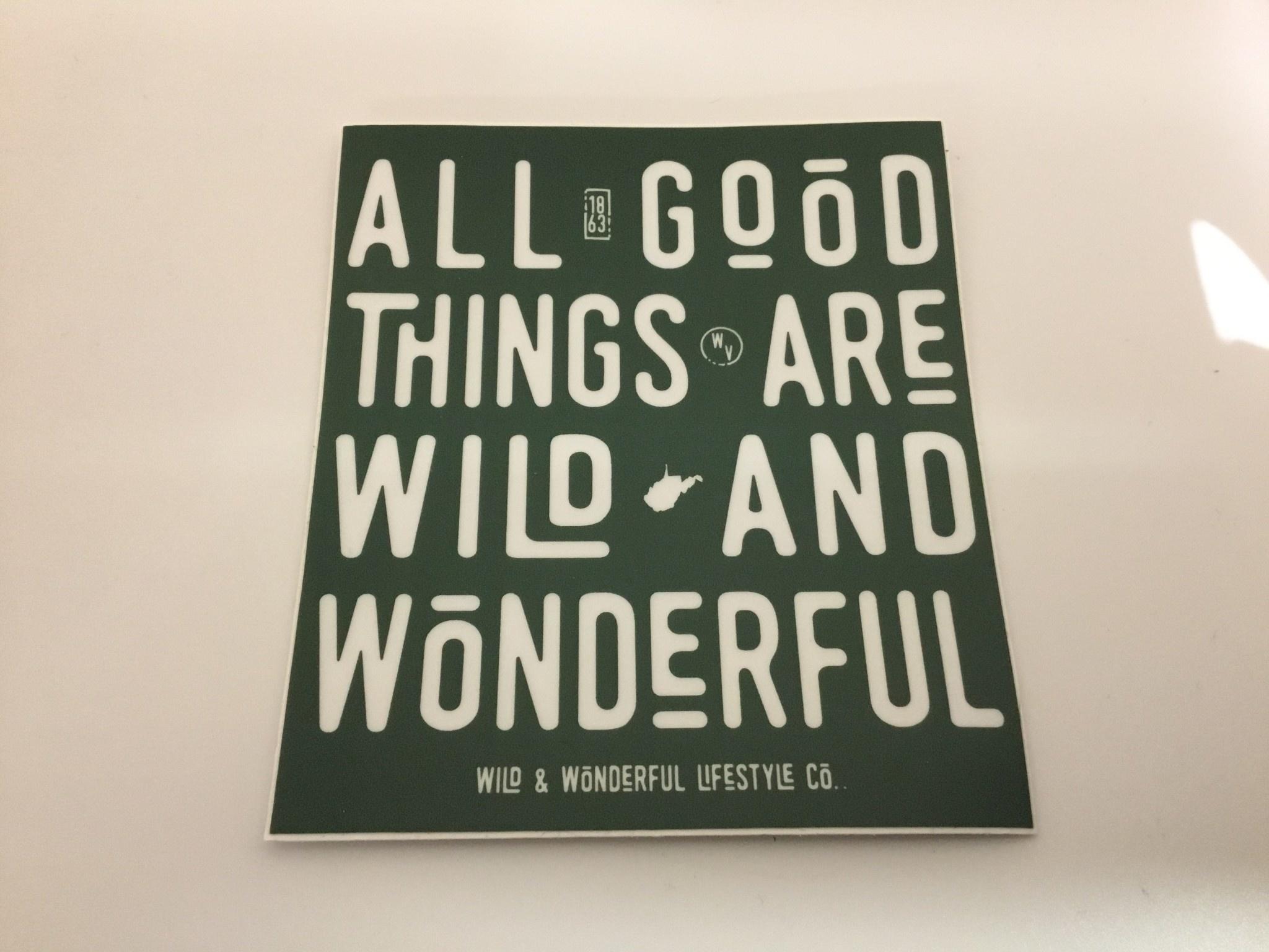 Wild & Wonderful Lifestyle Company Good Things Sticker