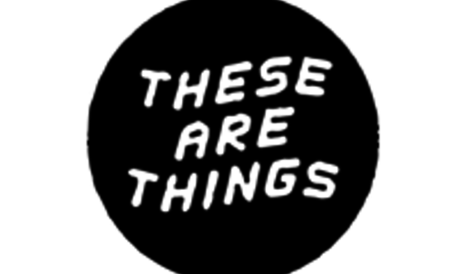 These Are Things