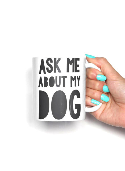 The Dapper Paw Ask Me About My Dog Mug