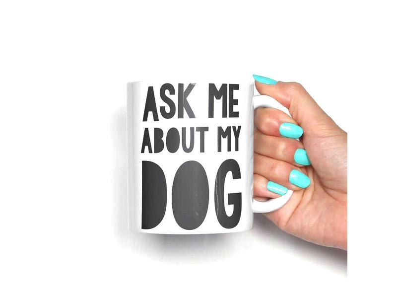 The Dapper Paw Ask Me About My Dog Mug