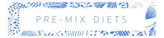 Pre-Mix Diets