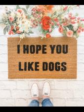 Nine to Wine Design I Hope You Like Dogs Doormat