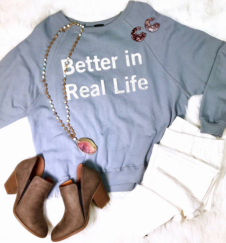 "Dusty Blue ""Better in Real Life"" Long Sleeve Top- SALE ITEM"